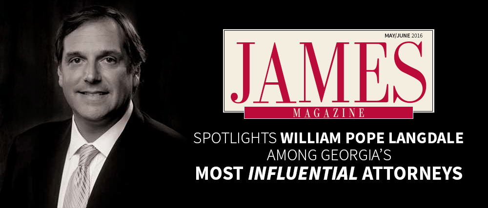 William P. Langdale Listed As One Of  James Magazine's Most Influential Georgia Attorneys